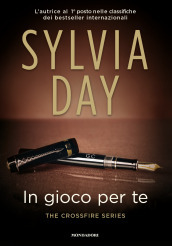 In gioco per te. The crossfire series. 4. Mondadori Sylvia Day